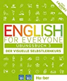 English for Everyone 3: Der visuelle Selbstlernkurs / Übungsbuch