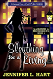 Sleuthing for a Living (Mackenzie & Mackenzie PI Mysteries Book 1) (English Edition)
