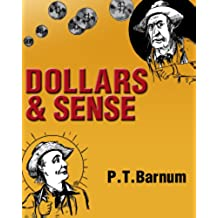 Dollars and Sense: Or, How to Get On, The Whole Secret in a Nutshell (English Edition)