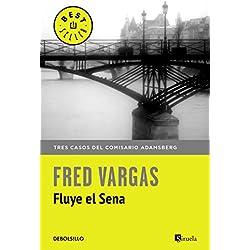 Fluye el Sena: Tres casos del comisario Adamsberg (BEST SELLER)