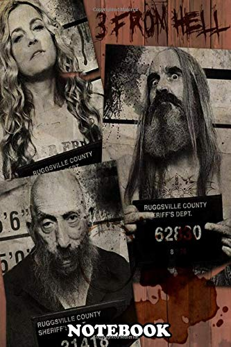 Notebook: New Movie From Rob Zombie 3 From Hell All New Mugshots , Journal for Writing, College Ruled Size 6