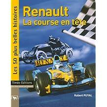 Renault, la course en tête : Les 50 plus belles histoires de Renault Sport