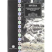 Siyasa : estudio arqueológico del despoblado andalusí (ss. XI-XIII)