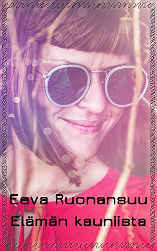 Elämän kauniista (Finnish Edition)