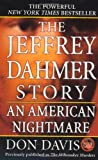 The Jeffrey Dahmer Story: An American Nightmare (St. Martin's True Crime Library)