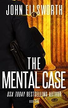 The Mental Case (Thaddeus Murfee Legal Thriller Series Book 5) (English Edition) par [Ellsworth, John]
