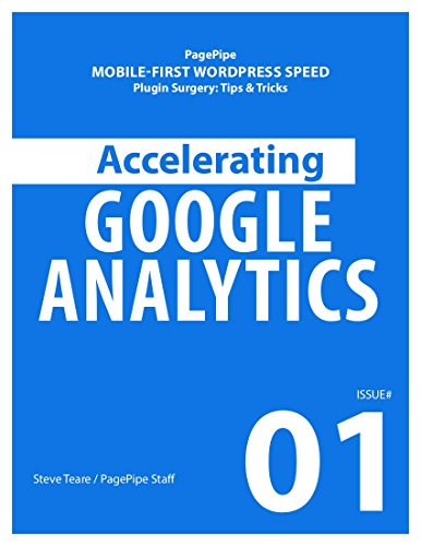 ACCELERATING GOOGLE ANALYTICS: Mobile-first WordPress Speed (Plugin Surgery: tips and tricks Book 1) (English Edition)