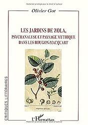Les jardins de Zola. Psychanalyse et paysage mythique dans les Rougon-Macquart