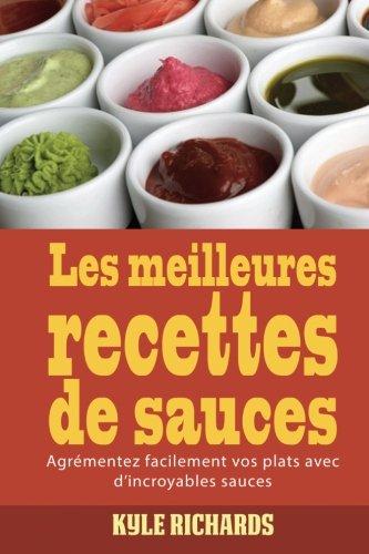 Les meilleures recettes de sauces par Kyle Richards