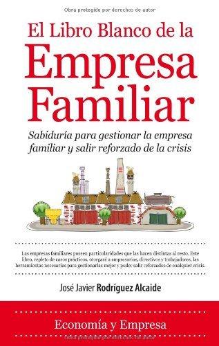 El libro blanco de la empresa familiar (Economía) par  José Javier Rodríguez Alcaide