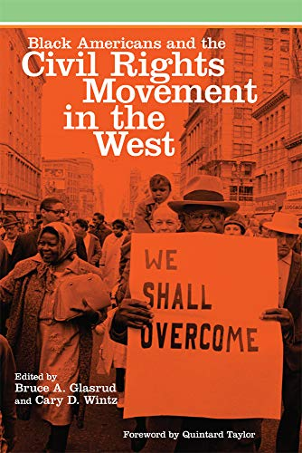 Black Americans and the Civil Rights Movement in the West (Race and Culture in the American West Series Book 16) (English Edition)