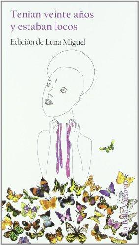 Tenían Veinte Años y Estaban Locos (Poesia (bella Varsovia)) por Luna Miguel