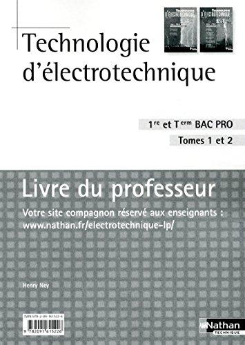 Technologie d'électrotechnique - Bac Pro 3 ans Tome 1 et 2
