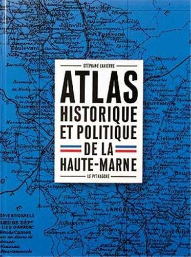 Atlas historique et politique de la Haute-Marne