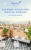 Palermo Guide for Digital Nomads: Handbook for Connected Travelers in Italy (City Guides for Digital Nomads 1)