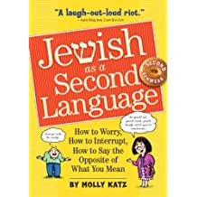 Jewish as a Second Language: How to Worry, How to Interrupt, How to Say the Opposite of What You Mean