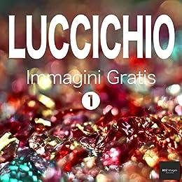 LUCCICHIO Immagini Gratis 1 BEIZ images - Foto Gratis (Italian ...
