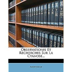 Observationis Et Recherches Sur La Cyanose...
