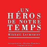 Un héros de notre temps - Le plus grand roman russe classique