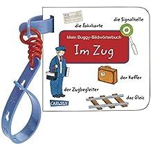 Im Zug: Mein Buggy-Bildwörterbuch (Buggy-Bücher: Bildwörter)