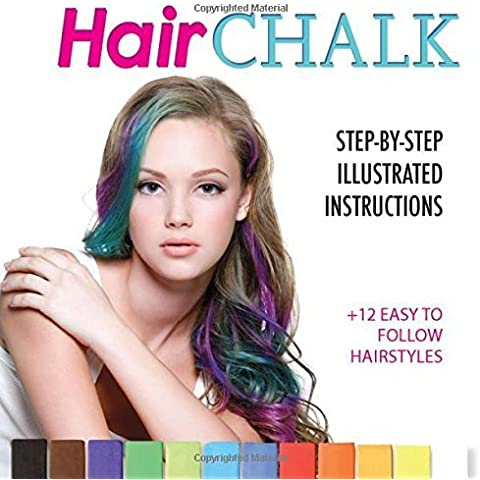 Hair Chalk: Step-by-Step illustrated instructions + 12 Easy to Follow Hairstyles by Chloe Sakura (2015-12-03)