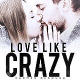Love Like Crazy: Crazy Love, Book 1