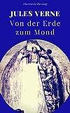 Von der Erde zum Mond: Illustrierte und unzensierte Komplettübersetzung (Jules Verne bei Null Papier 10)