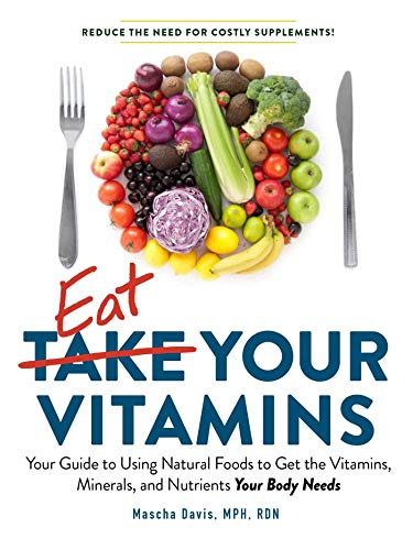 Eat Your Vitamins: Your Guide to Using
