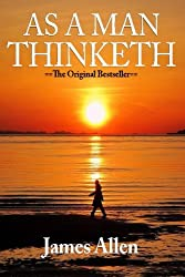 As a Man Thinketh: The Original Masterpiece, Updated for Today