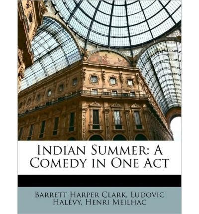 Indian Summer: A Comedy in One Act (Paperback) - Common