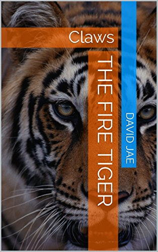 The Fire Tiger: Claws (English Edition) (Claw Fu Kung Tiger)