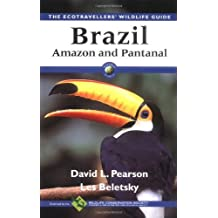 Brazil - Amazon and Pantanal (Ecotravellers Wildlife Guides) by David L. Pearson (2001-12-03)