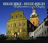 Heilige Berge - Heilige Quellen: Wallfahrtsstätten in der Oberpfalz - Bernhard Setzwein