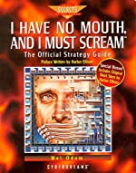 I Have No Mouth, and I Must Scream - The Official Strategy Guide de M. Odem