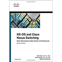 NX-OS and Cisco Nexus Switching: Next-Generation Data Center Architectures (2nd Edition) (Networking Technology) 2nd edition by Fuller, Ron, Jansen, David, McPherson, Matthew (2013) Taschenbuch