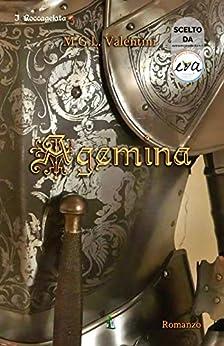 Agemina (I Roccagelata Vol. 1) di [Valentini, MGL]