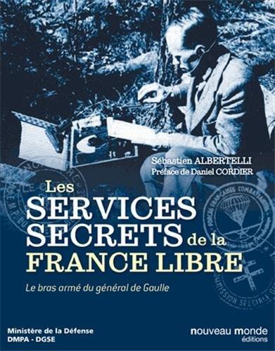 Les services secrets de la France libre : le bras armé du général de Gaulle