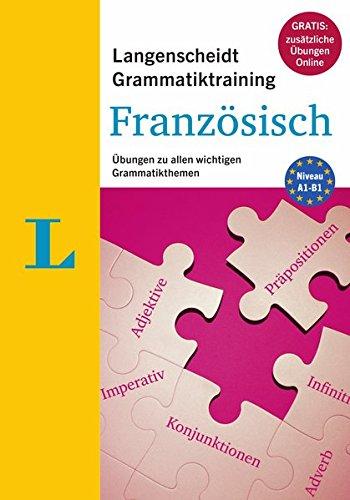 Langenscheidt Grammatiktraining Französisch - Buch mit Online-Übungen: Übungen zu allen wichtigen Grammatikthemen