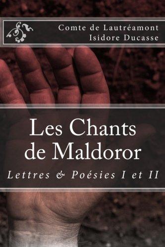 Les chants de Maldoror: Lettres et poésies