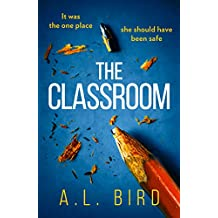 The Classroom: A gripping and terrifying thriller which asks who you can trust in 2018