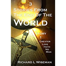 3 Stories From The End Of The World: Greater Love Hath No Man