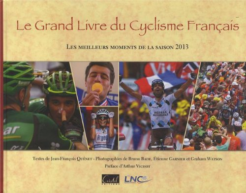 GRAND LIVRE DU CYCLISME FRANCAIS, MEILL MOMENTS 2013