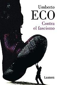 Contra el fascismo par Umberto Eco