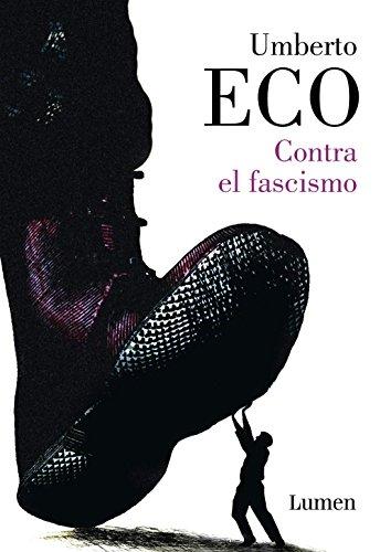 Contra el fascismo por Umberto Eco