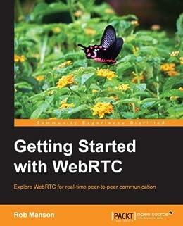 Getting Started with WebRTC von [Manson, Rob]