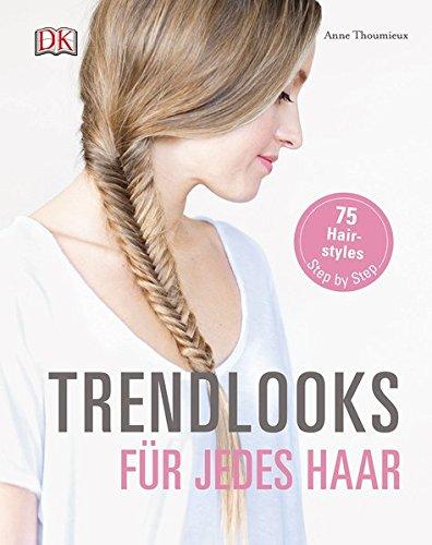 Trendlooks für jedes Haar: 75 Hairstyles Step by Step