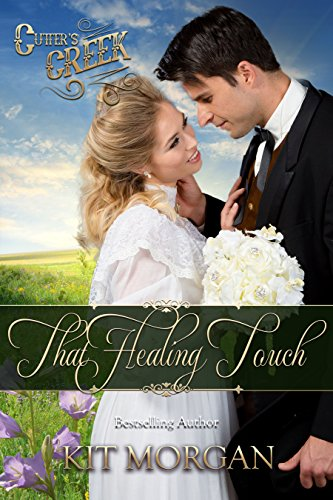 That Healing Touch (Cutter's Creek, Book 1) por Kit Morgan
