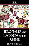 Hero Tales and Legends of the Rhine (English Edition)