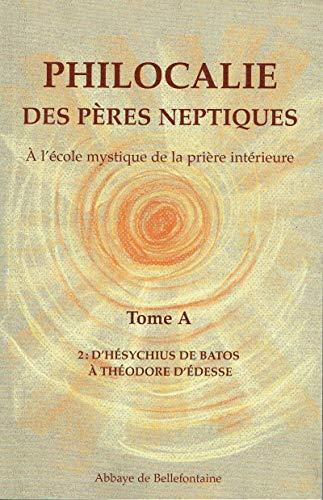 Philocalie des Pères Neptiques T.A2 par Collectif