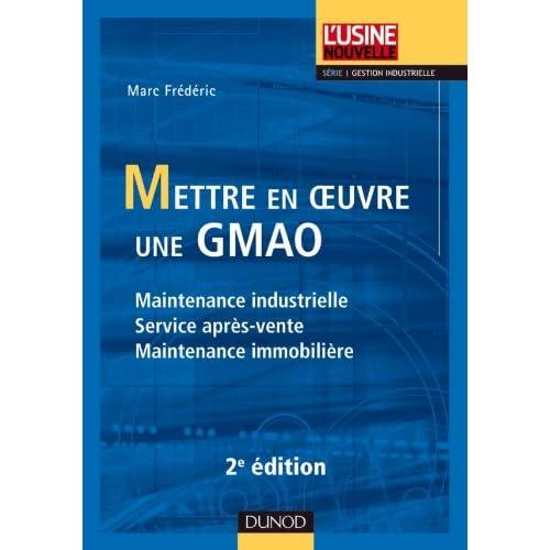 Mettre en oeuvre une GMAO - Maintenance industrielle, service après-vente, maintenance immobilière